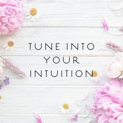 TUNE INTO YOUR INTUITION