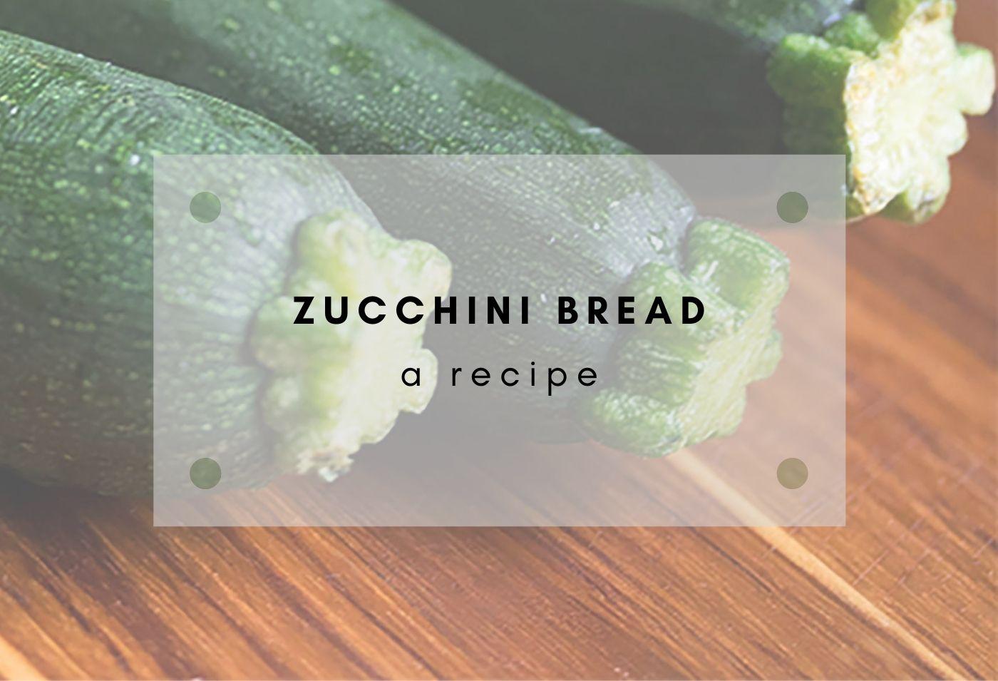 zucchini bread, intuitive eating, zucchini recipe